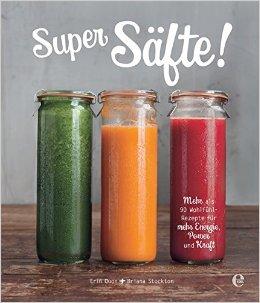 Literaturtipp Slow Juicer: Super Säfte!
